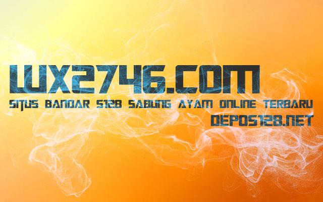 wx2746.com Situs Bandar S128 Sabung Ayam Online Terbaru
