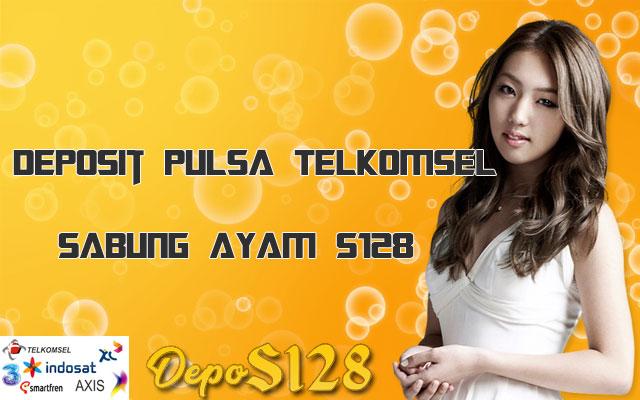 Cara Deposit Pulsa Telkomsel Sabung Ayam S128