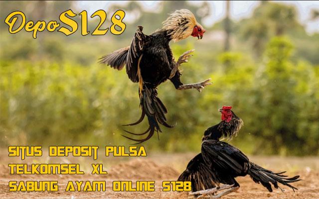 Situs Deposit Pulsa Telkomsel XL Sabung Ayam Online S128